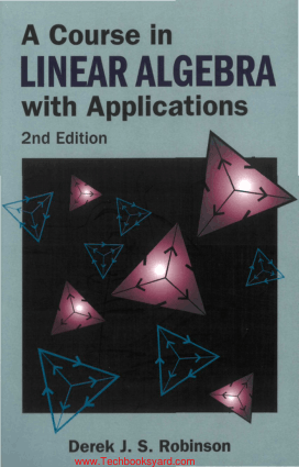 A Course in Linear Algebra With Applications 2nd Edition by Derek J. S. Robinson
