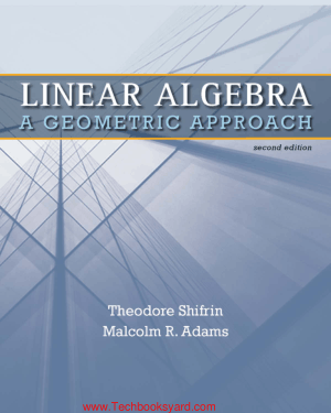 Linear Algebra A Geometric Approach by Theodore Shifrin 2nd Edition