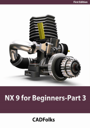 NX 9 for Beginners 1st Edition Part 3 CADFolks