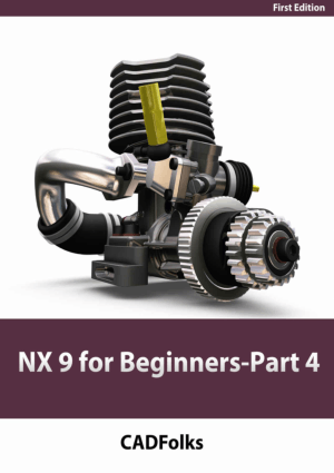 NX 9 for Beginners 1st Edition Part 4 CADFolks