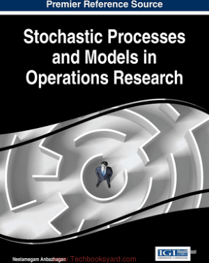 Stochastic Processes and Models in Operations Research By Neelamegam Anbazhagan