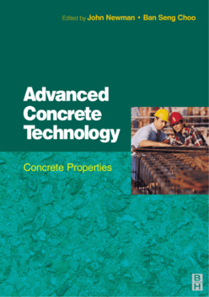 Advanced Concrete Technology Concrete Properties By John Newman and Ban Seng Choo