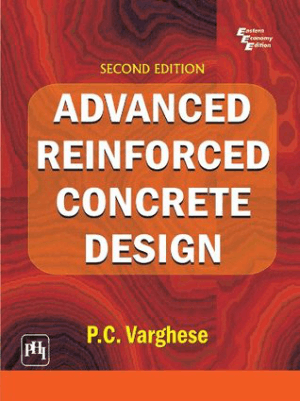 Advanced Reinforced Concrete Design 2nd Edition By P C Varghese