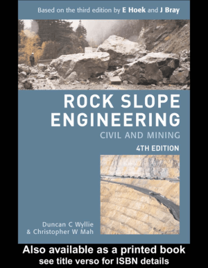 Rock Slope Engineering Civil and mining 4th Edition By Duncan C Wyllie and Christopher W Mah