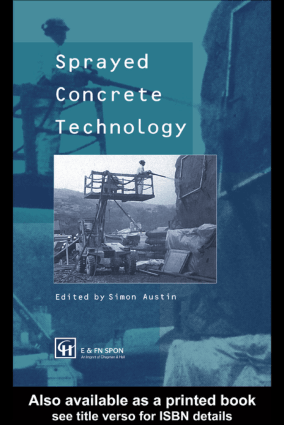 Sprayed Concrete Technology By Simon Austin