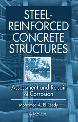 Steel Reinforced Concrete Structures Assessment and Repair of Corrosion By Mohamed A El Reedy