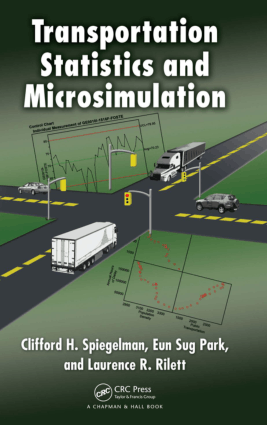 Transportation Statistics and Microsimulation By Clifford H Spiegelman and Eun Sug Park and Laurence R Rilett