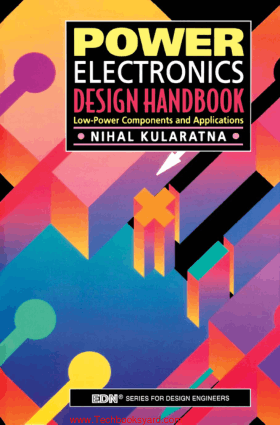 Power Electronics Design Handbook Low Power Components and Applications By Nihal Kularatna