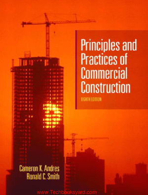 Principles and Practices of Commercial Construction 8th Edition By Cameron K. Andres and Ronald C Smith