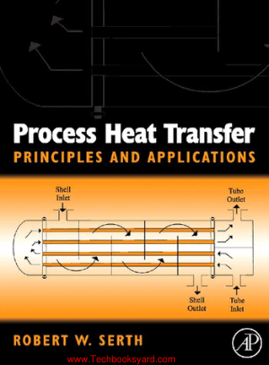 Process Heat Transfer Principles and Applications By Robert W Serth
