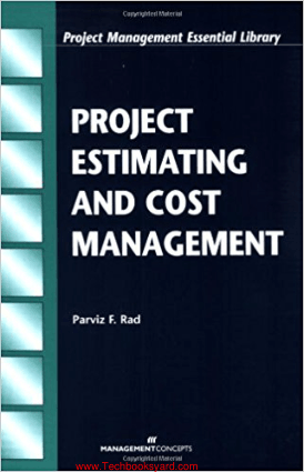 Project Estimating and Cost Management By Parviz F Rad