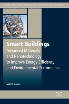 Smart Buildings Advanced Materials and Nanotechnology to Improve Energy Efficiency and Environmental Performance By Marco Casini