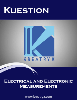 Electrical and Electronic Measurements Kuestion MCQs