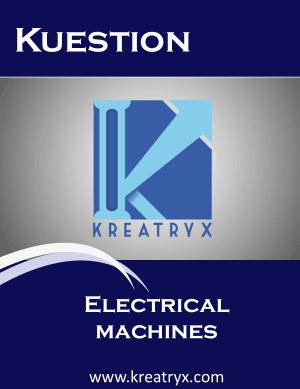 Electrical Machines Kuestion MCQs