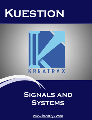 Signals and Systems Kuestion (ELECTRICAL ENGINEERING) MCQs