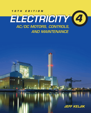 Electricity Ac Dc Motors Controls and Maintenance 10th Edition By Jeff Keljik