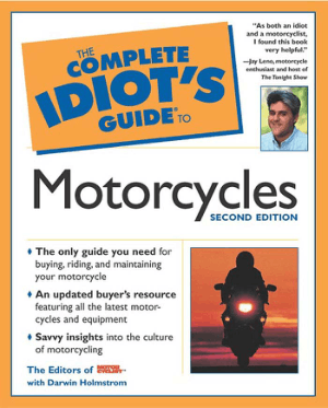 The Complete Idiot Guide to Motorcycles