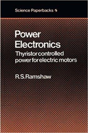 Power Electronics Thyristor Controlled Power for Electric Motors By G D Sims