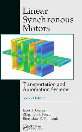 Linear Synchronous Motors Transportation and Automation Systems Second Edition Jacek F. Gieras