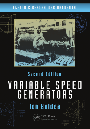 Electric Generators Handbook Variable Speed Generators Second Edition Ion Boldea