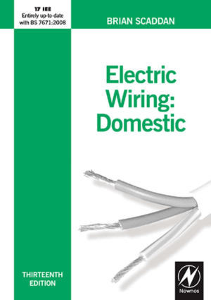 Electric Wiring Domestic Thirteenth edition Brian Scaddan