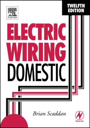 Electric Wiring Domestic Twelfth edition B. Scaddan