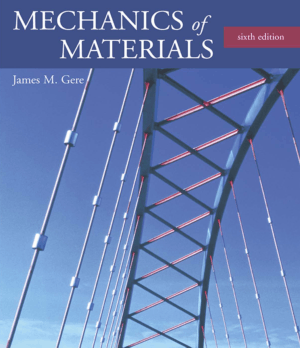 Mechanics of Materials SIXTH EDITION James M. Gere