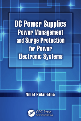 DC Power Supplies Power Management and Surge Protection for Power Electronic Systems