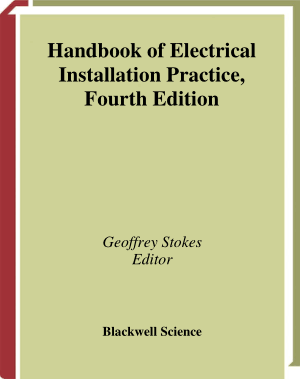 HANDBOOK OF ELECTRICAL INSTALLATION PRACTICE FOURTH EDITION Edited by Eur Ing GEOFFREY STOKES