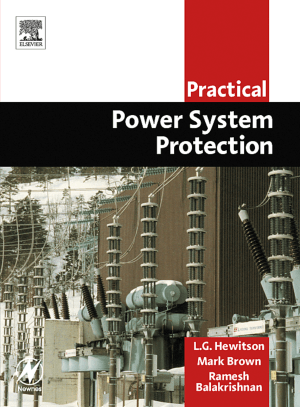 Practical Power System Protection by Mark Brown and Ramesh Balakrishnan