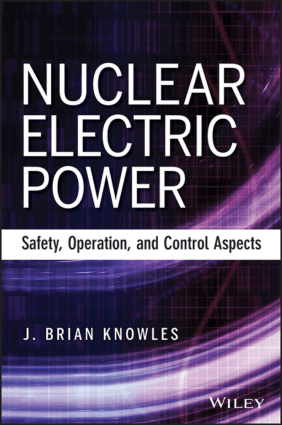 Nuclear Electric Power Safety Operation and Control Aspects J. Brian Knowles