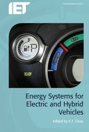 Energy Systems for Electric and Hybrid Vehicles Edited by K.T. Chau
