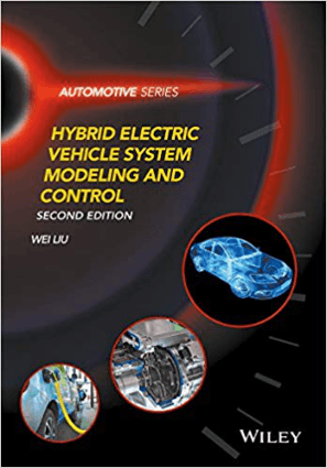 HYBRID ELECTRIC VEHICLE SYSTEM MODELING AND CONTROL Second Edition Wei Liu