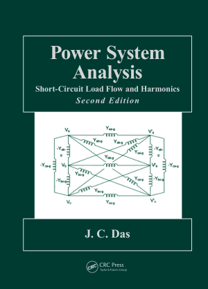 Power system analysis short circuit load flow and harmonics 2nd edition by J. C. Das