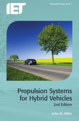 Propulsion Systems for Hybrid Vehicles 2nd Edition John M. Miller