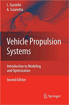 Vehicle Propulsion Systems Introduction to Modeling and Optimization Second Edition Lino Guzzella and Antonio Sciarretta