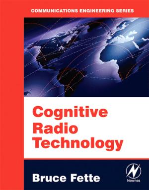 Cognitive Radio Technology Bruce A. Fette