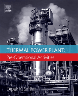 Thermal Power Plant Pre Operational Activities Dipak K. Sarkar