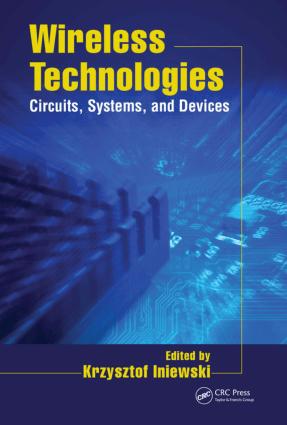 Wireless Technologies Circuits Systems and Devices Krzysztof Iniewski