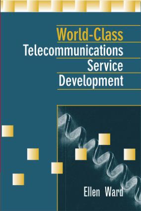 World Class Telecommunications Service Development Ellen Ward