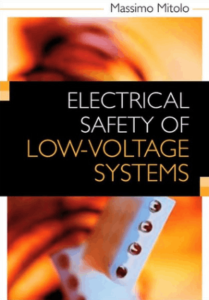 Electrical Safety of Low Voltage Systems Dr. Massimo A. G. Mitolo