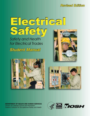 Electrical Safety Safety and Health for Electrical Trades Student Manual Thaddeus W. Fowler