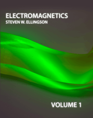 ELECTROMAGNETICS STEVEN W. ELLINGSON VOLUME-1