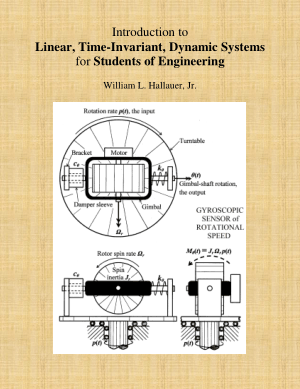 INTRODUCTION TO LINEAR TIME INVARIANT DYNAMIC SYSTEMS FOR STUDENTS OF ENGINEERING William L. Hallauer