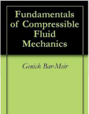 Fundamentals of Compressible Fluid Mechanics Genick Bar Meir