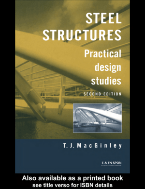 Steel Structures Practical design studies Second edition T.J.MacGinley