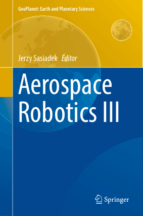 Aerospace Robotics III GeoPlanet Earth and Planetary Sciences Jerzy Sasiadek