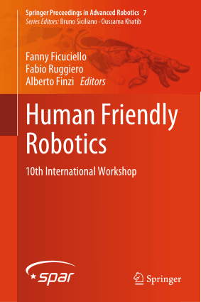 Human Friendly Robotics Proceedings in Advanced Robotics Fanny Ficuciello Fabio Ruggiero Alberto Finzi