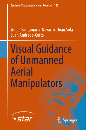 Visual Guidance of Unmanned Aerial Manipulators by Angel Santamaria Navarro Juan Andrade Cetto