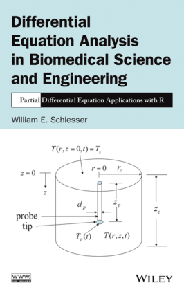 Differential Equation Analysis in Biomedical Science and Engineering William E. Schiesser
